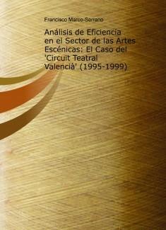 Análisis de Eficiencia en el Sector de las Artes Escénicas: El Caso del 'Circuït Teatral Valencià' (1995-1999).