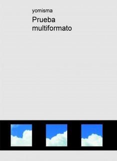 Prueba multiformato
