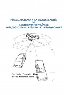 MANUAL DE FISICA APLICADA A LA INVESTIGACIÓN DE ACCIDENTES II. INTRODUCCIÓN AL ESTUDIO DE LAS DEFORMACIONES