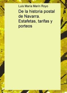 De la historia postal de Navarra. Estafetas, tarifas y porteos