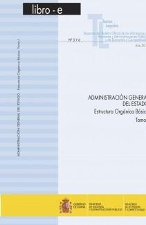 "TEXTO LEGAL Nº 5-6 ""ADIMINISTRACIÓN GENERAL DEL ESTADO. ESTRUCTURA ORGÁNICA BÁSICA"" TOMO I"