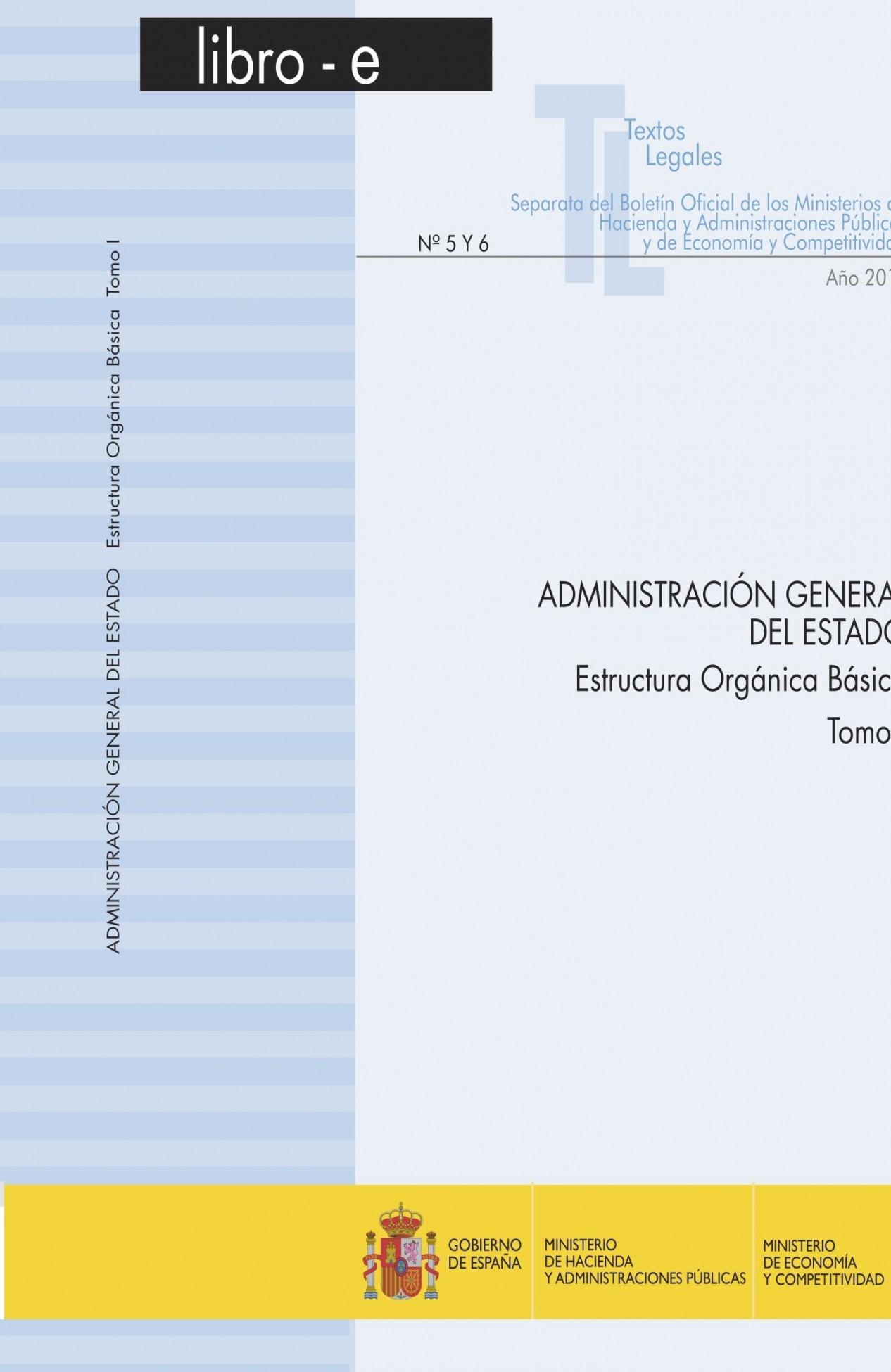 Texto Legal Nº 5 6 Adiministración General Del Estado Estructura Orgánica Básica Tomo I