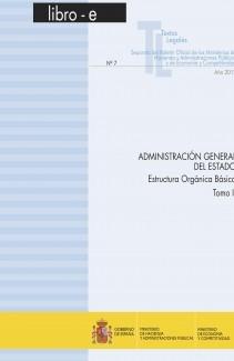 """TEXTO LEGAL Nº 7 """"ADMINISTRACIÓN GENERAL DEL ESTADO. ESTRUCTURA ORGÁNICA BÁSICA"""" TOMO II"""