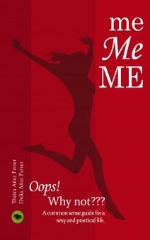 me, Me, ME. Oops! Why not?