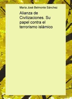 Alianza de Civilizaciones. Su papel contra el terrorismo islámico