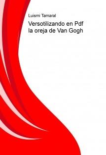 Versotilizando en Pdf la oreja de Van Gogh