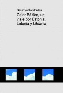 Calor Báltico, un viaje por Estonia, Letonia y Lituania