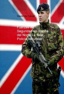 Fuerzas de Seguridad en Irlanda del Norte-La Real Policía de Ulster 1969-2001-
