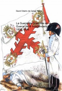 La Guerra de Guerrillas en la Guerra de la Independencia 1808-1814