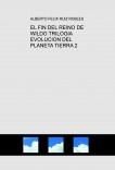 EL FIN DEL REINO DE WILDO TRILOGIA EVOLUCION DEL PLANETA TIERRA 2
