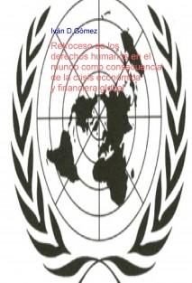 Retroceso de los derechos humanos en el mundo como consecuencia de la crisis económica y financiera global