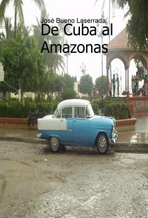 DE CUBA AL AMAZONAS