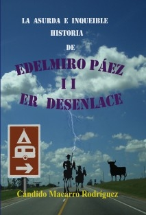 La asurda e inqueible historia de Edelmiro Páez II: Er desenlace