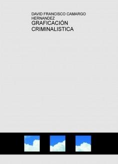 GRAFICACIÓN CRIMINALISTICA