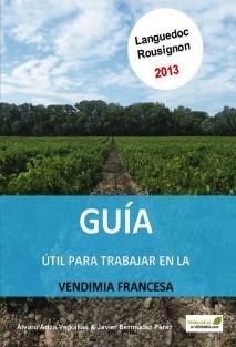 Guía útil para trabajar en la vendimia francesa, Languedoc Roussillon 2013