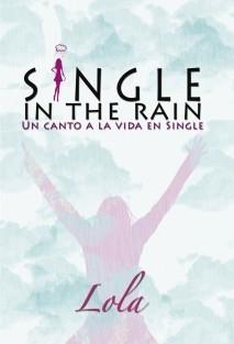 Single in the rain (Un canto a la vida en single)