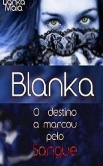 BLANKA-El destino marcado por la sangre