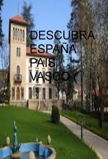 DESCUBRA ESPAÑA PAIS VASCO ( II )