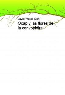 Ocap y las flores de la cenvopidira