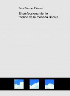 El perfeccionamiento teórico de la moneda Bitcoin.