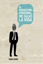 El Marketing Personal me salvó la Vida