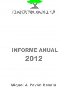 Ecoagricultura Argudell, SLU - Informe anual 2012