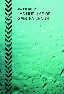 LAS HUELLAS DE GAEL EN LENUS