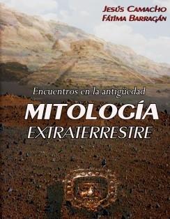 Mitología Extraterrestre. Encuentros en la antigüedad.