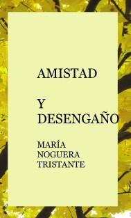 AMISTAD Y DESENGAÑO