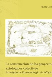 La construcción de los proyectos axiológicos colectivos. Principios de epistemología Axiológica