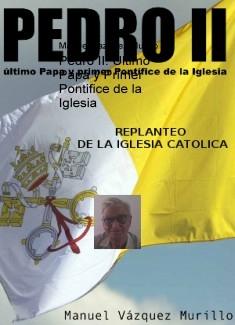 Pedro II. Ultimo Papa y Primer Pontifice de la Iglesia