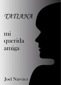 Tatiana, mi querida amiga