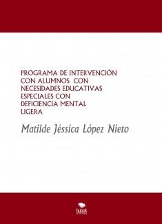 PROGRAMA DE INTERVENCIÓN CON ALUMNOS CON NECESIDADES EDUCATIVAS ESPECIALES CON DISCAPACIDAD MENTAL LIGERA . SÍNDROME DE DOWN.