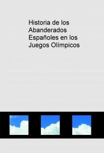 Historia de los Abanderados Españoles en los Juegos Olímpicos