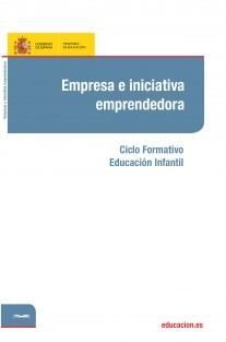 Empresa e iniciativa emprendedora. Ciclo formativo: Educación Infantil