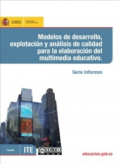 Modelos de desarrollo, explotación y análisis de calidad para la elaboración del multimedia educativo