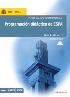 Programación didáctica de ESPA. Programaciones didácticas. Nivel II - Módulo IV. Ámbito social