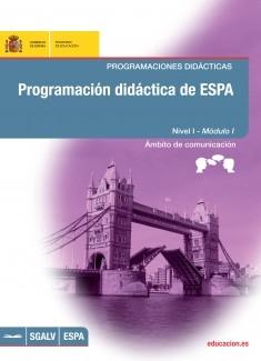 Programación didáctica de ESPA. Programaciones didácticas. Nivel I - Módulo I. Ámbito de comunicación