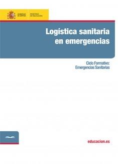 Logística sanitaria en emergencias. Ciclo formativo: Emergencias Sanitarias