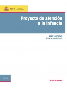 Proyecto de atención a la infancia. Ciclo formativo: Educación Infantil
