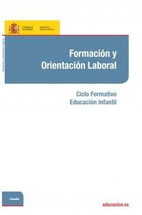 Formación y orientación laboral. Ciclo formativo: Educación Infantil