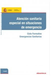 Atención sanitaria especial en situaciones de emergencia. Ciclo formativo: Emergencias Sanitarias