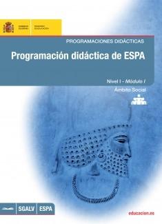 Programación didáctica de ESPA. Programaciones didácticas. Nivel I - Módulo I. Ámbito social