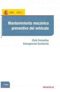 Mantenimiento mecánico preventivo del vehículo. Ciclo formativo: Emergencias Sanitarias