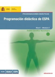 Programación didáctica de ESPA. Programaciones didácticas. Nivel I - Módulo II. Ámbito científico tecnológico