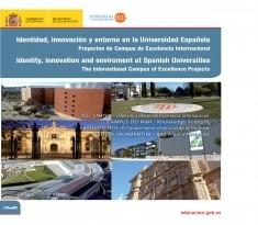 Identidad, innovación y entorno en la universidad Española. Proyectos de Campus de Excelencia Internacional = Identity, innovation and inveroment at Spanish Universities. The International Campus of Excellence Projects