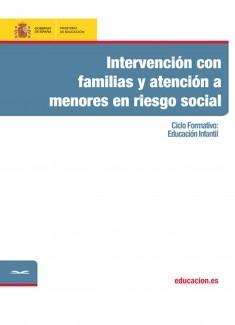 Intervención con familias y atención a menores en riesgo social. Ciclo formativo: Educación Infantil