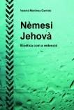 Nèmesi Jehovà. Bioètica com a redenció
