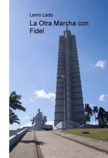 La Otra Marcha con Fidel