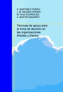 Técnicas de apoyo para la toma de decisión en las organizaciones: Árboles y Electra